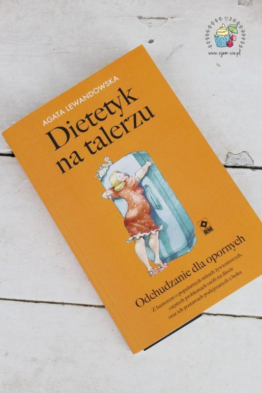"""Recenzje :dietatetyka na talerzu"""" Agaty Lewandowskiej"""